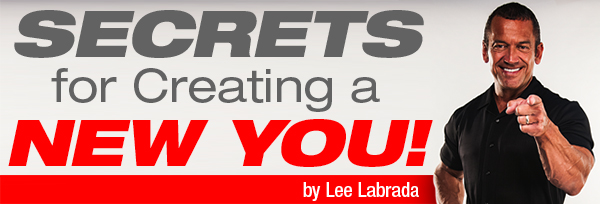 Article_LeeLabrada_Secrets for Creating a New You