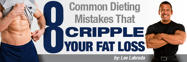 LEE_Common Dieting Mistakes That Cripple Your Fat Loss